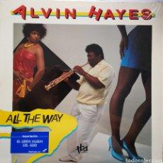 Discos de vinilo: ALVIN HAYES - ALL THE WAY - ORIGINAL USA - VINILO LP. Lote 164678300