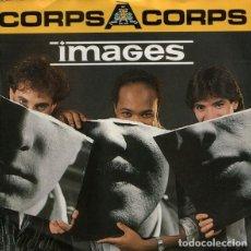Discos de vinilo: IMAGES - CORPS A CORPS - MAXI-SINGLE KEY RECORDS SPAIN 1986. Lote 211992751