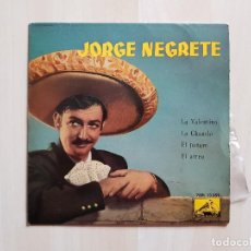 Discos de vinilo: JORGE NEGRETE - LA VALENTINA - LA CHANCLA - EL PAGARÉ - EL ARREO - SINGLE - VINILO - 1959. Lote 164699278