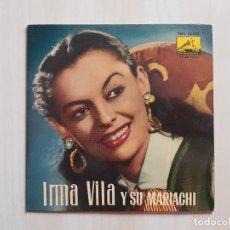 Discos de vinilo: IRMA VILA Y SU MARIACHI - GUADALAJARA - LA MALAGUEÑA - SINGLE - VINILO - 1960. Lote 164699794