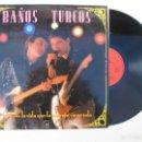 Discos de vinilo: LP - BAÑOS TURCOS - BÚSCATE LA VIDA QUE LA MUERTE VIENE SOLA - HORUS - AÑO 1988.. Lote 164720934