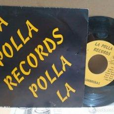 Discos de vinilo: LA POLLA RECORDS SG. LUMBRERAS + FUEGO Y CRISTAL NUEVO A ESTRENAR. Lote 164723402