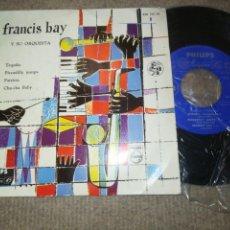 Discos de vinilo: FRANCIS BAY Y SU ORQUESTA, EP, TEQUILA + 3, AÑO 1958. Lote 164767574