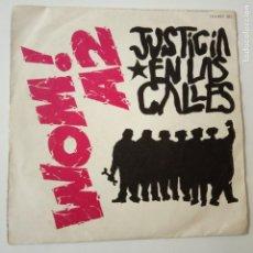 Discos de vinilo: WOM! A2 JUSTICIA EN LAS CALLES- SINGLE 1986.. Lote 164807710