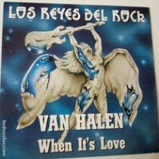 Discos de vinilo: VAN HALEN- WHEN IT´S LOVE - SPAIN RPMO SINGLE 1992 (LOS REYES DEL ROCK)- COMO NUEVO.. Lote 164819766