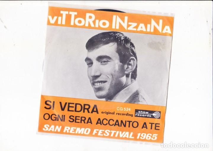 45 GIRI VITTORIO INZAINA SI VEDRA' /OGNI SERA ACCANTO A TE SHOW RECORDS BELGIUM (Música - Discos - Singles Vinilo - Otros Festivales de la Canción)