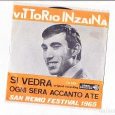 Discos de vinil: 45 GIRI VITTORIO INZAINA SI VEDRA' /OGNI SERA ACCANTO A TE SHOW RECORDS BELGIUM. Lote 164834650