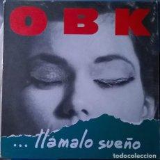Discos de vinilo: OBK - LLAMALO SUEÑO - LP KONGA MUSIC SPAIN 1991. Lote 164841030