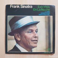 Discos de vinil: FRANK SINATRA - EXTRAÑOS EN LA NOCHE - SINGLE - VINILO - HISPAVOX - 1966. Lote 164845526