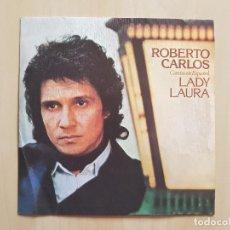 Discos de vinilo: ROBERTO CARLOS - CANTA EN ESPAÑOL - LADY LAURA - SINGLE - VINILO - BELTER - 1965. Lote 164847046