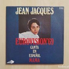 Discos de vinilo: JEAN JACQUES - EUROVISIÓN 69 - CANTA EN ESPAÑOL - MAMA - SINGLE - VINILO - HISPAVOX - 1969. Lote 164847438