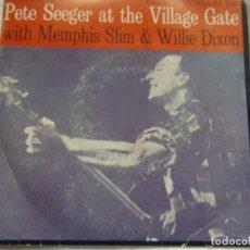 Discos de vinilo: PETE SEEGER AT THE VILLAGE GATE WITH MEMPHIS SLIM & WILLIE DIXON 1972. Lote 164870946