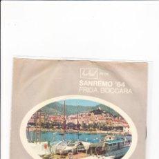 Discos de vinilo: 45 GIRI RARO DE FRIDA BOCCARA L'ULTIMO TRAM ( A MEZZANOTTE) FESTIVAL LABEL SANREMO 64. Lote 164894462