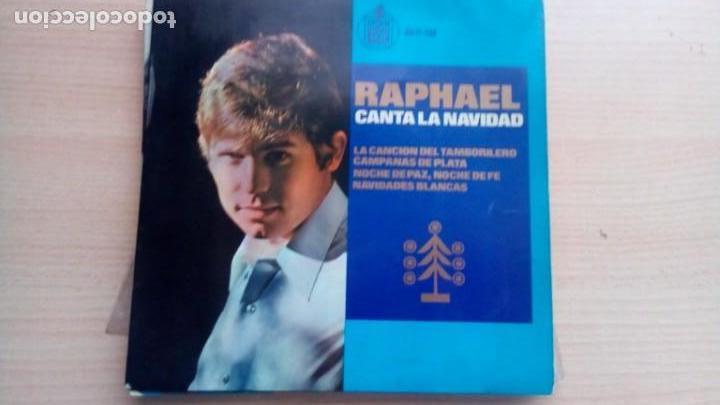 SINGLE RAPHAEL CANTA LA NAVIDAD, TAMBORILERO, CAMPANAS, NOCHE DE PAZ, NAVIDAD BLANCA, HISPA VOX (Música - Discos - Singles Vinilo - Solistas Españoles de los 50 y 60)
