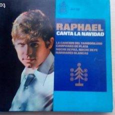 Discos de vinilo: SINGLE RAPHAEL CANTA LA NAVIDAD, TAMBORILERO, CAMPANAS, NOCHE DE PAZ, NAVIDAD BLANCA, HISPA VOX. Lote 164898082