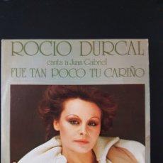Discos de vinilo: ROCIO DURCAL CANTA A JUAN GABRIEL SINGLE FUE TAN POCO TU CARIÑO ARIOLA 1978. Lote 164904614