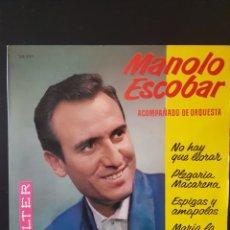 Discos de vinilo: MANOLO ESCOBAR ACOMPAÑADO ORQUESTA NO HAY QUE LLORAR 45 RPM BELTER 1962. Lote 164906690