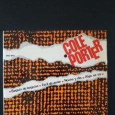 Discos de vinilo: COLE PORTER BEGUIN DE BEGUINE FACIL DE AMAR NOCHE Y DIA ALGO SE VA 45 RPM 1965 VERGARA. Lote 164909862