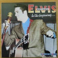 Discos de vinilo: ELVIS SCOTTY & BILL IN THE BEGINNING LP. Lote 164929630