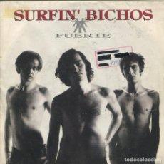 Discos de vinilo: SURFIN' BICHOS / FUERTE / HARTO DE TU AMOR (SINGLE 1992). Lote 164938010