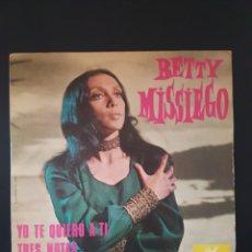 Discos de vinilo: BETTY MISSIEGO YO TE QUIERO A TI TRES NOTAS. Lote 164941878