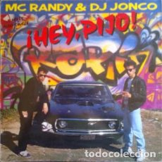 Discos de vinilo: MC RANDY & DJ JONCO– ¡HEY, PIJO! - MAXI-SINGLE SPAIN 1989 - HIP HOP RAP. Lote 164947046