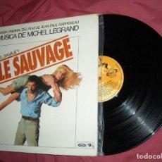 Discos de vinilo: EL SALVAJE-LE SAUVAGE- BANDA SONORA ORIGINAL MUSICA MICHEL LEGRAND SPA 1976. Lote 164967942