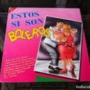 Discos de vinilo: ESTOS SI SON BOLEROS (2 LP) 1990, ESPAÑA.. Lote 165078286