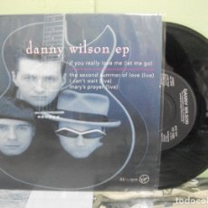 Discos de vinilo: DANNY WILSON IF YOU REALLY LOVE ME + 3 EP UK 1991 PDELUXE. Lote 165124638