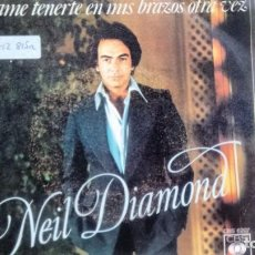 Discos de vinilo: SINGLE (VINILO) DE NEIL DIAMOND AÑOS 70. Lote 165145614