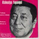 Discos de vinilo: ATAHUALPA YUPANQUI - TRABAJO, QUIERO TRABAJO / GUITARRA DIMELO TU ((SINGLE PROMOCION STARLUX 1977). Lote 165174374