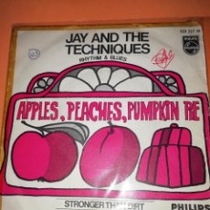Discos de vinilo: JAY AND THE TECHNIQUES - APPLES, PEACHES, PUMPKIN PIE / STRONGER THAN DIRT . 1967.. Lote 165220706