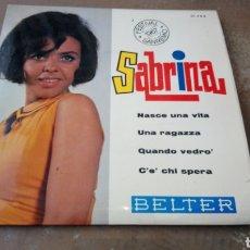 Discos de vinilo: SABRINA - NASCE UNA VITA / UNA RAGAZZA / QUANDO VEDRO' - EP 1967. Lote 165222424