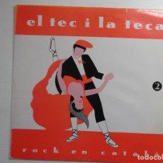 Discos de vinilo: EL TEC I LA TECA-ROCK EN CATALAN- SOPA DE CABRA, ETC. Lote 165229350