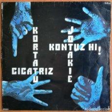Discos de vinilo: KORTATU - CICATRIZ - JOTAKIE -KONTUZ HI! LP PRIMERA EDICION SOÑUA PUNK SKA ROCK RADIKAL ESKORBUTO. Lote 165250550