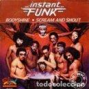 Discos de vinilo: INSTANT FUNK - BODYSHINE / SCREAM AND SHOUT - SINGLE SPAIN 1980. Lote 165267954