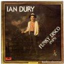 Discos de vinilo: IAN DURY - FUNKY DISCO (POPS) - SINGLE SPAIN 1981. Lote 165269250