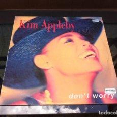 Discos de vinilo: MAXI SINGLE. KIM APPLEBY. DON'T WORRY. 1991, SPAIN. Lote 165307602