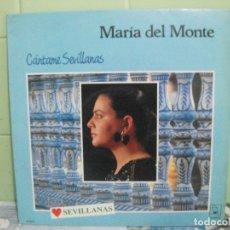 Discos de vinilo: MARIA DEL MONTE CANTAME SEVILLANAS, SINTI ,CANTAME,YA LO SABES...LP HORUS DE 1988 PEPETO. Lote 165309226
