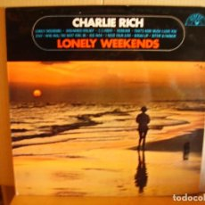 Discos de vinilo: CHARLIE RICH ---- LONELY WEEKEND . Lote 165327466