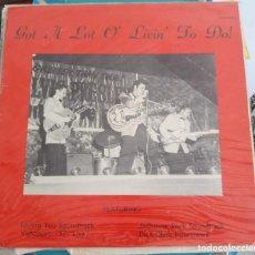 Discos de vinilo: ELVIS PRESLEY GOT A LOT O LIVIN TO DO. Lote 165333110