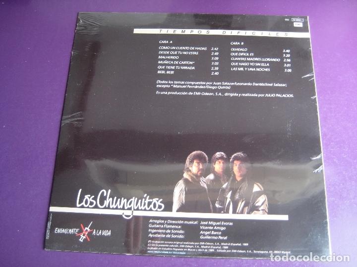 Discos de vinilo: LOS CHUNGUITOS LP EMI 1989 PRECINTADO - TIEMPOS DIFICILES - RUMBAS POP RUMBA GITANA - Foto 2 - 165333742