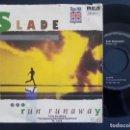 Discos de vinilo: SLADE - RUN RUNAWAY + TWO TRACK STEREO, ONE TRACK MIND - SINGLE ALEMAN 1984 - RCA. Lote 165365038