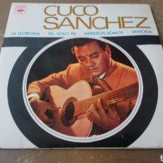 Discos de vinilo: CUCO SÁNCHEZ - LA LLORONA / TU, SOLO TU - ARRIEROS SOMOS - VENCIDA. EP VINILO BUEN ESTADO.. Lote 165437512