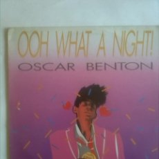 Discos de vinilo: OSCAR BENTON OOH WHAT A NIGHT. Lote 165439038