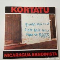 Discos de vinilo: KORTATU- NICARAGUA SANDINISTA - SINGLE 1988- VINILO COMO NUEVO.. Lote 165465634