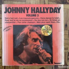 Discos de vinilo: JOHNNY HALLYDAY ?– VOLUME 3 LE DISQUE D'OR SELLO: IMPACT (2) ?– 6886 158 SERIE: LE DISQUE D'OR (3) . Lote 165493330