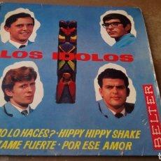 Discos de vinilo: LOS ÍDOLOS - COMO LO HACES /HIPPY HIPPY SHAKE/ABRÁZAME FUERTE-EP VINILO 1964 CANARIOS-TEDDY BAUTISTA. Lote 165494349