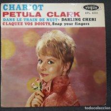 Discos de vinilo: PETULA CLARK - CHARIOT - EP - FRANCIA - 1962 - BUEN ESTADO - NO USO CORREOS. Lote 165525726