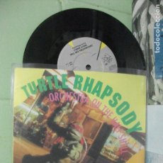 Discos de vinilo: ORCHESTRA ON THE HALF SHELL TURTLE RHAPSODY + 1 SINGLE UK 1990 PDELUXE. Lote 165534226